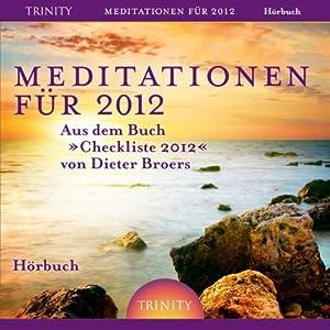Meditationen für 2012 Hörbuch