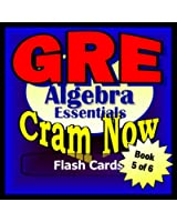 GRE Prep Test ALGEBRA REVIEW Flash Cards--CRAM NOW!--GRE Exam Review Book & Study Guide (GRE Cram Now! 5) (English Edition)