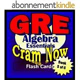 GRE Prep Test ALGEBRA REVIEW Flash Cards--CRAM NOW!--GRE Exam Review Book & Study Guide (GRE Cram Now! 5) (English Edition)