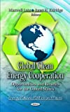 img - for Global Clean Energy Cooperation: Opportunities and Benefits for the United States (Energy Policies, Politics and Prices) book / textbook / text book