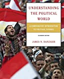 Understanding the Political World: A Comparative Introduction to Political Science Plus MyPoliSciLab -- Access Card Package with eText -- Access Card Package (11th Edition)