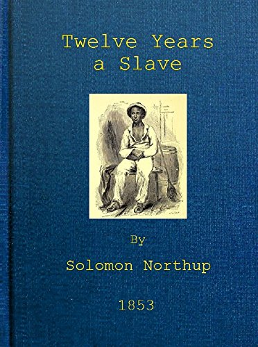 Solomon Northup - Twelve Years a Slave (illustrated edition)