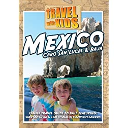 Travel With Kids Mexico - Cabo San Lucas & Baja