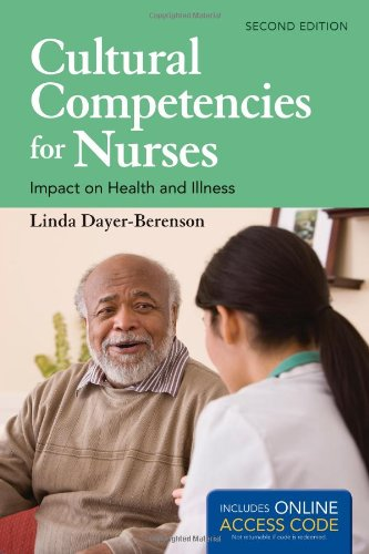 Cultural Competencies For Nurses: Impact On Health And Illness