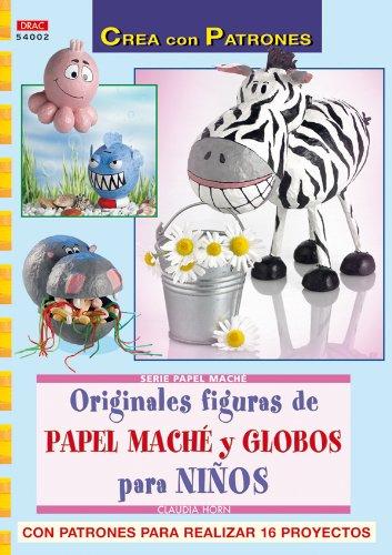 ORIGINALES FIGURAS DE PAPEL MACHE Y GLOBOS PARA NINOS