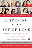img - for Listening Is an Act of Love: A Celebration of American Life from the StoryCorps Project book / textbook / text book