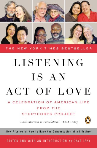Listening Is an Act of Love: A Celebration of American...