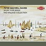 Peter Maxwell-Davies: Music for Brass