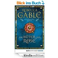 Die H�ter der Rose: Historischer Roman
