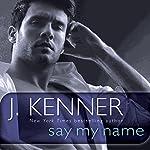 Say My Name: A Stark Novel | J. Kenner