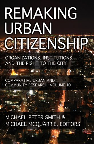 Remaking Urban Citizenship: Organizations, Institutions, and the Right to the City (Comparative Urban and Community Rese