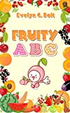 ABC: Fruit s Alphabet Book With Interactive And High Graphical Pictures Best For Children s Early Learning. (ABC BOOK, ABC FOR KIDS, ABC, ABC BOOK FOR ... FRUIT S ABC) (CHILDREN EARLY LEARNING 1)