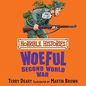 Horrible Histories: Woeful Second World War Audiobook