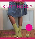 img - for Knitting 24/7: 30 Projects to Knit, Wear, and Enjoy, On the Go and Around the Clock book / textbook / text book