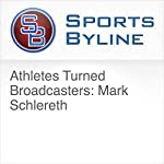 Athletes Turned Broadcasters: Mark Schlereth | Ron Barr