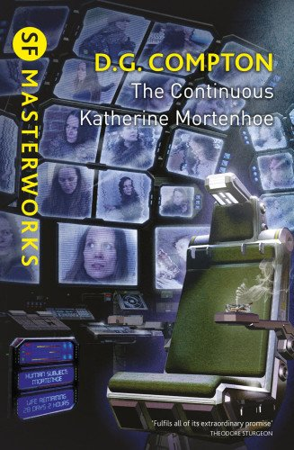 The Continuous Katherine Mortenhoe (SF Masterworks): D.G. Compton, Lisa Tuttle: 9780575118317: Amazon.com: Books