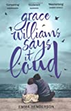 Cover of Grace Williams Says it Loud by Emma Henderson 144470401X