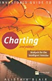 Alistair. Blair Investor's Guide to Charting: An Analysis for the Intelligent Investor