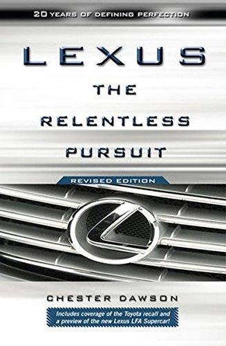 lexus-the-relentless-pursuit-by-chester-dawson-2011-04-19