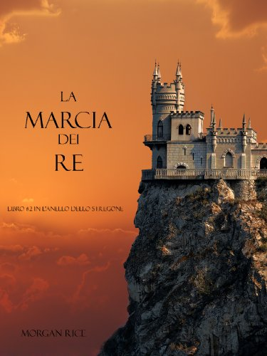 Morgan Rice - La Marcia Dei Re (Libro #2 in L'Anello Dello Stregone)