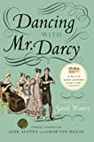 Dancing with Mr. Darcy: Stories Inspired by Jane Austen and Chawton House (0061999067) by Waters, Sarah