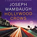 Hollywood Crows: A Novel Audiobook by Joseph Wambaugh Narrated by Christian Rummel