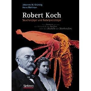 Robert Koch: Seuchenjäger und Nobelpreisträger