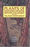 img - for Plants of Southern Interior British Columbia and the Inland Northwest by Coupe, Ray, Parish, Robert, Lloyd, Dennis(February 15, 1999) Paperback book / textbook / text book