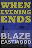 When Evening Ends: Thriller and Cozy Mystery Collection (Collection of Psychological Mystery Thriller Suspense Short Stories)