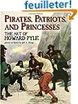 Pirates, Patriots And Princesses: The...