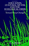 img - for Education, Cultural Myths, and the Ecological Crisis: Toward Deep Changes (S U N Y Series in Philosophy of Education) book / textbook / text book