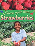 Helen Lanz Grow Your Own: Strawberries