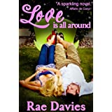 Love is All Around (Looking for Love Book 1)by Rae Davies