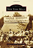 img - for New York Mills (Images of America (Arcadia Publishing)) book / textbook / text book