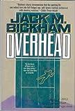 Overhead (031285143X) by Bickham, Jack M.
