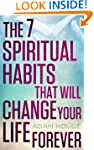 The 7 Spiritual Habits That Will Chan...