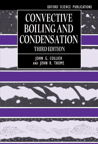 Convective Boiling and Condensation (Oxford Engineering Science Series) - 3rd edition