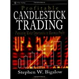 "Profitable Candlestick Trading: Pinpointing Market Opportunities to Maximize Profits (Wiley Trading Advantage)von ""Stephen W. Bigalow"""