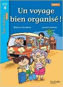 Un voyage bien organisé ! Niveau 4 - Tous lecteurs ! Romans - Livre