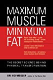img - for Maximum Muscle, Minimum Fat: The Secret Science Behind Physical Transformation book / textbook / text book