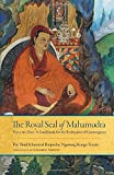 The Royal Seal of Mahamudra: Volume One: A Guidebook for the Realization of Coemergence