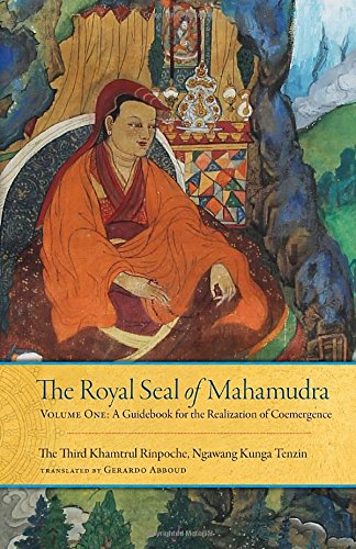 The Royal Seal of Mahamudra: Volume One: A Guidebook for the Realization of Coemergence: 1