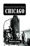 img - for Building the Canal to Save Chicago book / textbook / text book