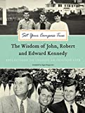 img - for Set Your Compass True: The Wisdom of John, Robert, and Edward Kennedy - Reflections on Leading an In book / textbook / text book