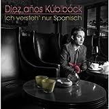 Diez Años Kúblbóck - Ich versteh' nur Spanisch