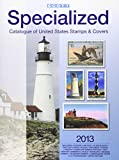 Scott Specialized Catalogue of United States Stamps & Covers 2013: Confederate States-Canal Zone-Danish West Indies-Guam-Hawaii-United Nations: United ... Postage Stamp Catalogue: U.S. Specialized)