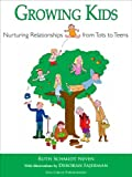 img - for Growing Kids: Nurturing relationships from tots to teens book / textbook / text book