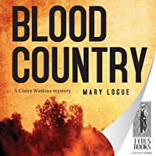 Blood Country: Claire Watkins #1 (       UNABRIDGED) by Mary Logue Narrated by Joyce Bean