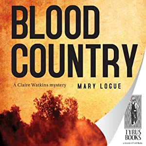 Blood Country: Claire Watkins #1 | [Mary Logue]