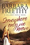 img - for Somewhere Only We Know (The Callaways) book / textbook / text book